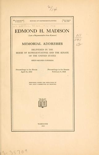 Edmond H. Madison (late a representative from Kansas) by United States. 62d Congress, 3d session
