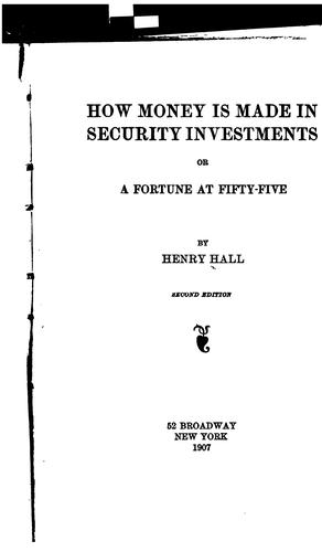 How Money is Made in Security Investments by Henry Hall