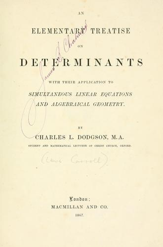 An elementary treatise on determinants by Lewis Carroll