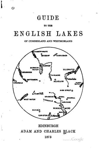Black's Guide to the English Lakes of Cumberland and Westmorland by Adam and Charles Black (Firm), Edinburgh , Adam and Charles Black (Firm)