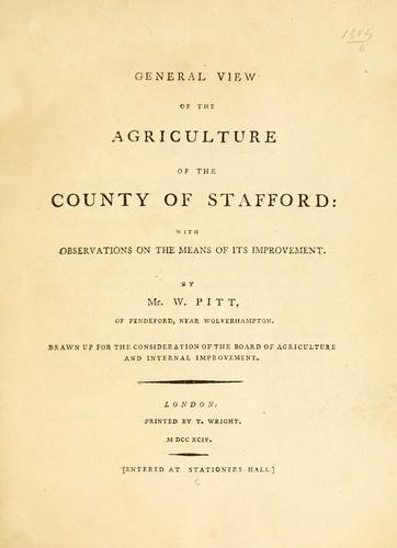General view of the agriculture of the county of Stafford by Pitt, William