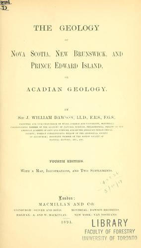 The geology of Nova Scotia, New Brunswick, and Prince Edward Island, or, Acadian geology
