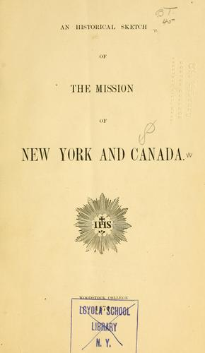 An historical sketch of the Mission of New York and Canada by Jesuits.