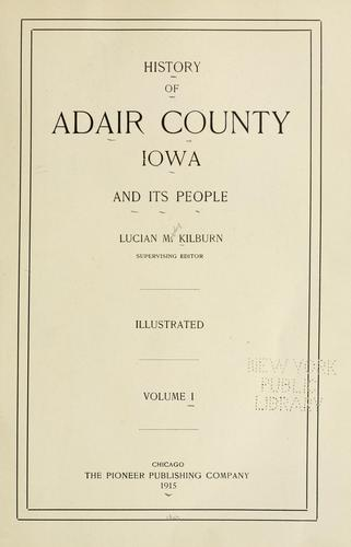 History of Adair County, Iowa, and its people by Lucian Moody Kilburn