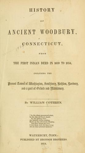 History of ancient Woodbury, Connecticut by William Cothren