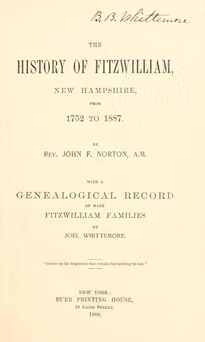 The history of Fitzwilliam, New Hampshire, from 1752-1887 by John F. Norton