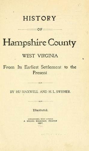 History of Hampshire County, West Virginia by Hu Maxwell