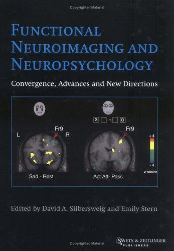 Functional Neuroimaging and Neuropsychology by D. Silbersweig