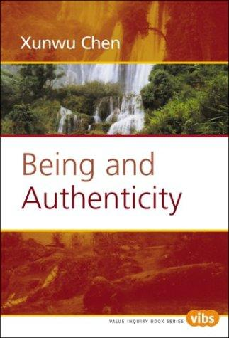 Being and Authenticity (Value Inquiry Book Series 149) (Value Inquiry Book) by Xunwu Chen