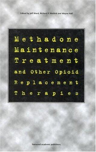 Methadone Maintenance Treatment and other Opioid Replacement Therapies by Wayne Hall