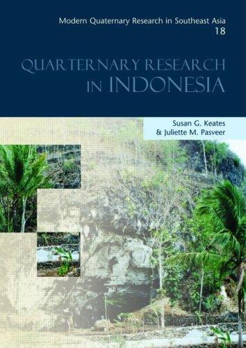 Quaternary Research in Indonesia by Susan G. Keates, Juliette Pasveer