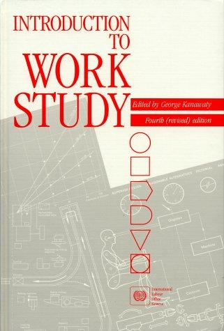 Introduction to work study by edited by George Kanawaty.