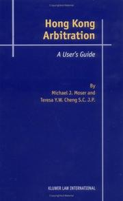 Arbitration in Hong Kong A Practical Guide, Cheng, Teresa Y. W., Moser, Michael